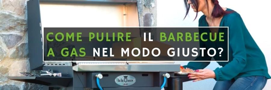 come pulire il barbecue a gas