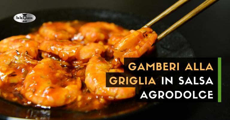 gamberi alla griglia salsa agrodolce bbqueengrill